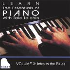 Learn the Essentials of Piano with Talc Tolchin, Vol. 3: Intro to the Blues