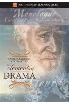 Just the Facts - Understanding Literature: The Elements of Drama