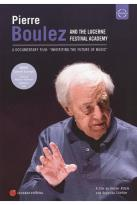 Pierre Boulez and the Lucerne Festival Academy: Inheriting the Future of Music