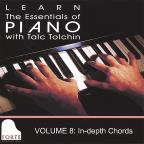 Learn the Essentials of Piano with Talc Tolchin, Vol. 8: In - Depth Chords