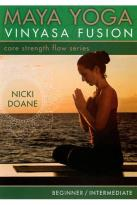 Nicki Doane: Maya Yoga Vinyasa Fusion - Core Strength Flow Series