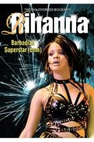 Rihanna - Barbadian Superstardom: The Unauthorized Biography
