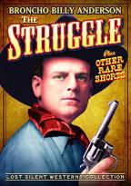 Lost Silent Westerns Collection: The Struggle Plus Other Rare Shorts