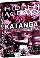 Hidden Agenda - Volume 5: Katanga: The Untold Story of U.N. Betrayal