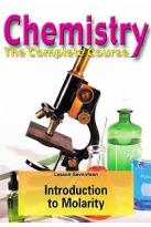 Chemistry - The Complete Course - Lesson 17: Introduction to Molarity