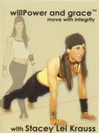 Willpower and Grace Move with Integrity with Stacey Lei Krauss