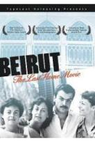 Beirut: The Last Home Movie
