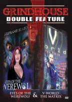 Grindhouse Double Feature: Horror - Eyes of the Werewolf/V Word the Matrix