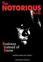 Notorious B.I.G. - Business Instead of Game Unauthorized
