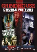 Grindhouse Double Feature: Horror - Within the Woods/Mutation