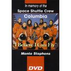 "Monte Stephens: ""I Believe I Can Fly"" - In Memory of the Space Shuttle Crew Columbia"