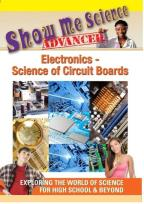 Show Me Science Advanced: Electronics - Science of Circuit Boards