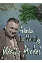 Alaska, the World & Wally Hickel