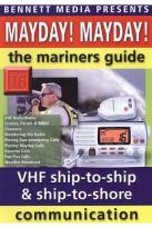 Mayday! Mayday!: The Mariners Guide to VHF Ship-to-Ship & Ship-to-Shore Communication