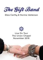 Gift Band: Live on Tour - The Union Chapel
