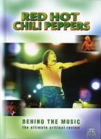 Red Hot Chili Peppers - Behind the Music: The Ultimate Critical Review
