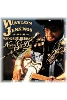 Waylon Jennings - Never Say Die: The Complete Final Concert
