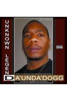 Da Unda Dogg: Unknown Legend