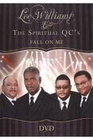 Lee Williams and the Spiritual QC's: Fall on Me