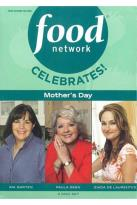 Food Network: Celebrates! Mother's Day