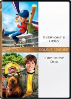 Everyone's Hero/Firehouse Dog: Double Feature