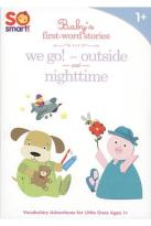 So Smart!: Outside/We Go/Nighttime