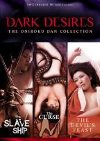 Dark Desires: The Oniroku Dan Collection