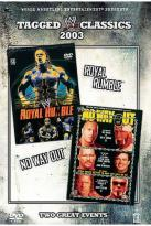 WWE Tagged Classics 2003 - Royal Rumble/ No Way Out