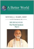 World Awakens 3 of 3 with Sri Bhagavan