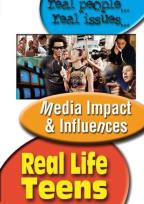 Real Life Teens - Media Impact & Influences
