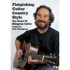 Flatpicking Guitar Country Style - The Roots of Bluegrass Guitar Taught by Eric Thompson