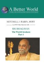 World Awakens 1 of 3 with Sri Bhagavan
