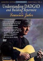 Laurence Juber: Understanding DADGAD and Building Repertoire: Acoustic Guitar Essentials, Vol. 2