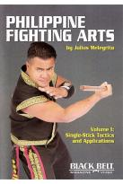 Philippine Fighting Arts By Julius Melegrito Vol. 1: Single - Stick Tactics And Applications