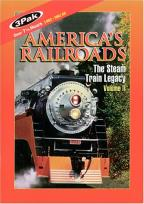 America's Railroads - The Steam Train Legacy Vol II