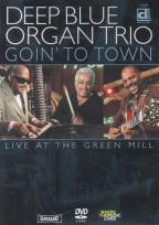 Deep Blue Organ Trio - Goin' To Town: Live At the Green Mill