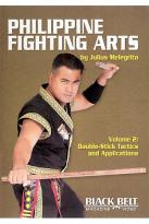 Philippine Fighting Arts By Julius Melegrito Vol. 2: Double - Stick Tactics And Applications
