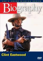 Biography: Clint Eastwood