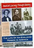 America's Journey Through Slavery: The Life of an Enslaved Person in America