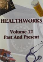 Health Works, Vol. 12: Past and Present
