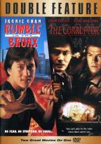 Rumble in the Bronx/ The Corruptor