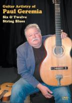 Guitar Artistry of Paul Geremia - Six & Twelve String Blues