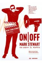 On/Off: Mark Stewart - Pop Group to Maffia
