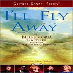 Gaither Gospel Series - I'll Fly Away