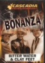 Bonanza - Bitter Water/Clay Feet