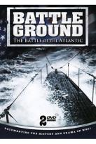 Battle Ground: The Battle of the Atlantic
