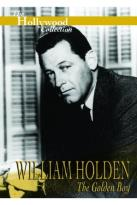 Hollywood Collection - William Holden: The Golden Boy