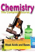 Chemistry - The Complete Course - Lesson 29: Weak Acids and Bases