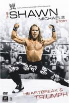 WWE - The Shawn Michaels Story: Heartbreak and Triumph