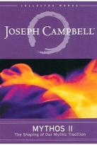 Joseph Campbell - Mythos II: The Shaping of Our Mythic Tradition